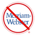 Down with Merriam-Webster